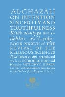 Al-Ghazali on Intention, Sincerity and Truthfulness: Book XXXVII of the Revival of the Religious Sciences - The Islamic Texts Society's al-Ghazali Series (Paperback)