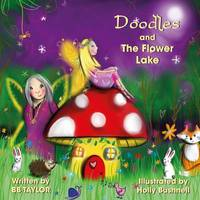 Doodles and the Flower Lake - Doodles 1 (Paperback)
