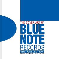 The Cover Art of Blue Note Records: The Collection (Hardback)