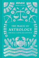 The Magic of Astrology: for health, home and happiness (Hardback)