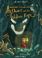 Arthur and the Golden Rope - Brownstone's Mythical Collection (Hardback)