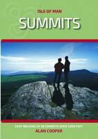 Isle of Man Summits: Easy Walking of 28 Summits Over 1,000 Feet (Paperback)