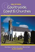 Isle Of Man Countryside, Coast & Churches: New ways to explore the Isle of Man on foot. (Paperback)