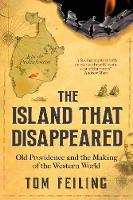 The Island That Disappeared: Old Providence and the Making of the Western World (Paperback)