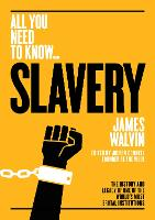 Slavery: The history and legacy of one of the world's most brutal institutions - All you need to know (Paperback)