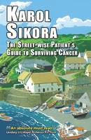 The Street-wise Patients' Guide to Surviving Cancer - EER Street-wise Patients' Guides 1 (Hardback)