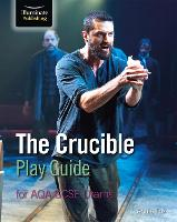 The Crucible Play Guide for AQA GCSE Drama (Paperback)