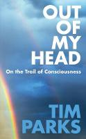 Out of My Head: On the Trail of Consciousness (Hardback)