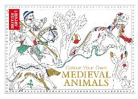 Colour Your Own Medieval Animals - Colour Your Own (Paperback)