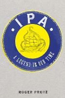 IPA: A legend in our time (Hardback)