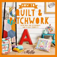 How to Quilt and Patchwork