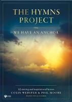 The Hymns Project: We Have An Anchor (Paperback)