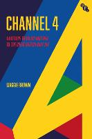 Channel 4: A History: from Big Brother to The Great British Bake Off (Paperback)