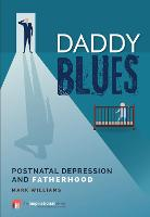 Daddy Blues: Postnatal Depression and Fatherhood - Inspirational Series (Paperback)