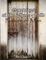 Gateways of the Three-Fold Nature of Man (Paperback)