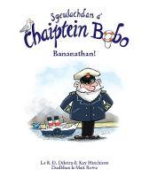 Sgeulachdan a' Chaiptein Bobo: Bananathan! - Sgeulachdan a' Chaiptein Bobo (Paperback)