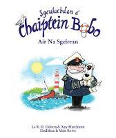 Sgeulachdan a' Chaiptein Bobo: Air na Sgeirean - Sgeulachdan a' Chaiptein Bobo (Paperback)