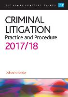 Criminal Litigation: Practice and Procedure 2017/2018