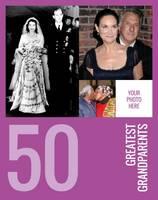 50 Greatest Grandparents (Paperback)