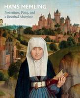 Hans Memling: Portraiture, Piety, and a Reunited Altarpiece (Paperback)