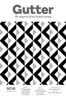 Gutter 16: The Magazine of New Scottish Writing (Paperback)