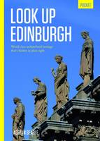Look Up Edinburgh Pocket: World Class Architectural Heritage That's Hidden in Plain Sight (Paperback)
