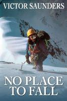 No Place To Fall: Superalpinism in the High Himalaya (Paperback)