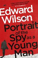Portrait of the Spy as a Young Man (Hardback)