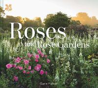 Roses and Rose Gardens (Hardback)