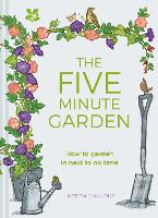 The Five Minute Garden (Hardback)