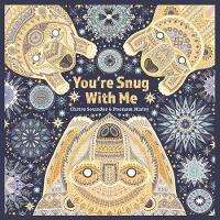 You're Snug with Me (Hardback)