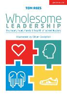 Wholesome Leadership: Being authentic in self, school and system (Paperback)