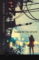 The Thread of the Infinite: Tales of Industrial Horror - Snowbooks Anthologies (Paperback)