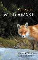 Wild Awake: Alone, Offline and Aware in Nature (Paperback)