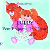 POPPY VEUT PREPARER UN GATEAU (Paperback)