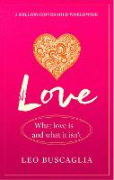 Love: What Love Is - And What It Isn't (Paperback)