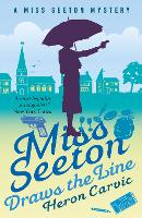Miss Seeton Draws the Line - A Miss Seeton Mystery (Paperback)