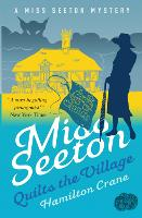 Miss Seeton Quilts the Village - A Miss Seeton Mystery (Paperback)