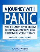 A journey with panic 2016: With the latest advice on how to stop panic symptoms using cogntive behaviour therapy
