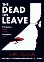 The Dead on Leave: Dangerous times need dangerous men (Paperback)
