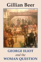 George Eliot and The Woman Question - Studies in Literature and Culture 5 (Paperback)