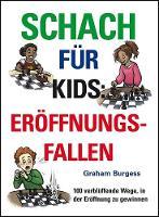 Schach fuer Kids: Eroeffnungsfallen (Hardback)