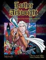 Luther Arkwright: Roleplaying Across the Parallels (Hardback)