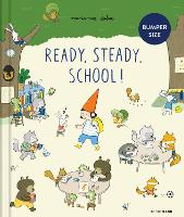 Ready, Steady, School! (large edition) (Hardback)