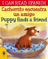 Puppy Finds a Friend/Cachorrito encuentra un amigo - I Can Read Spanish (Paperback)