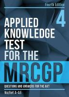 Applied Knowledge Test for the MRCGP, fourth edition