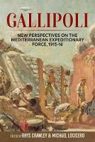 Gallipoli: New Perspectives on the Mediterranean Expeditionary Force, 1915-16 - Wolverhampton Military Studies (Hardback)