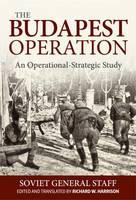 The Budapest Operation (29 October 1944-13 February 1945): An Operational-Strategic Study (Hardback)