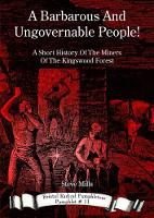A Barbarous And Ungovernable People: A Short History Of The Miners Of The Kingswood Forest - Bristol Radical Pamphleteer 11