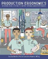 Production Ergonomics: Designing Work Systems to Support Optimal Human Performance (Paperback)